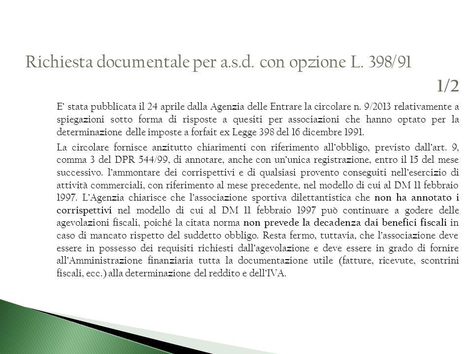 Richiesta documentale per a.s.d. con opzione L. 398/91 1/2 E stata pubblicata il 24 aprile dalla Agenzia delle Entrare la circolare n. 9/2013 relativa