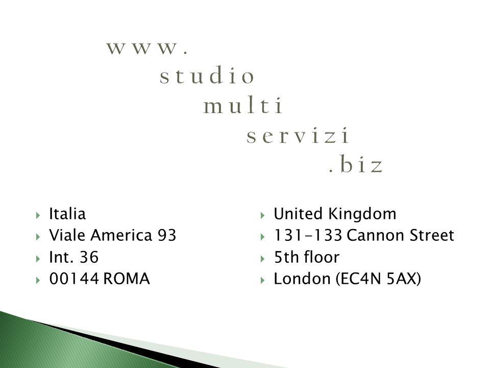 Italia Viale America 93 Int. 36 00144 ROMA United Kingdom 131-133 Cannon Street 5th floor London (EC4N 5AX)