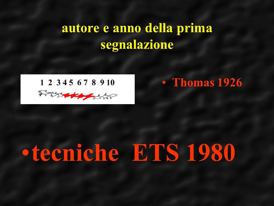 autore e anno della prima segnalazione Thomas 1926 tecniche ETS 1980