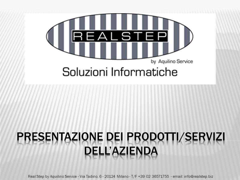 Real Step by Aquilino Service - Via Tadino, 6 - 20124 Milano - T/F +39 02 36571755 - email: info@realstep.biz
