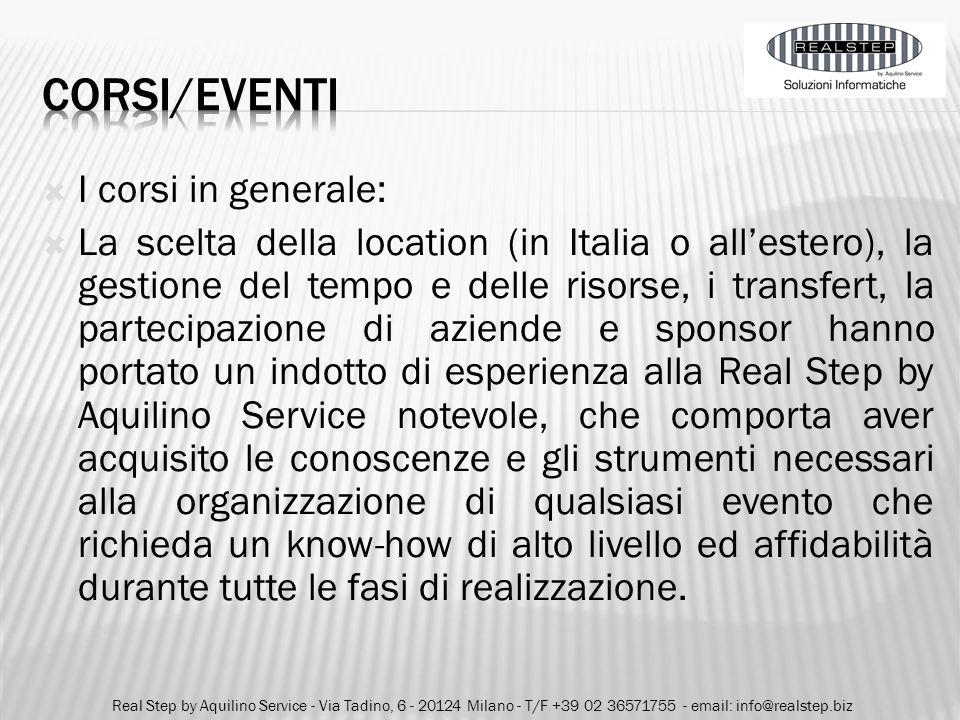 I corsi in generale: La scelta della location (in Italia o allestero), la gestione del tempo e delle risorse, i transfert, la partecipazione di aziend