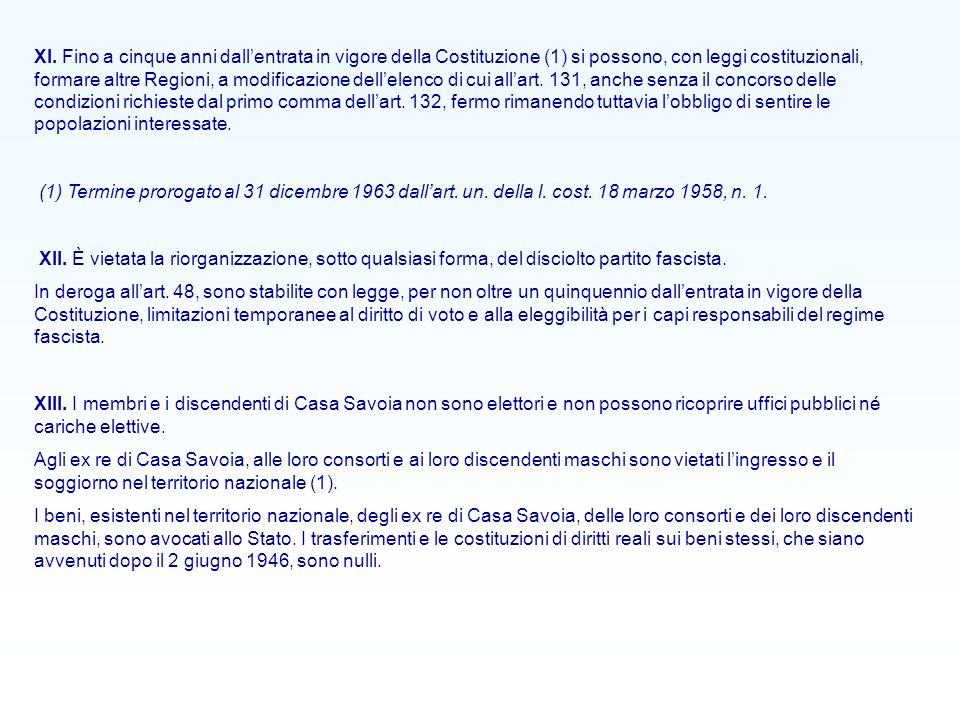 (1) In base alla legge costituzionale 23 0ttobre 2002, n.