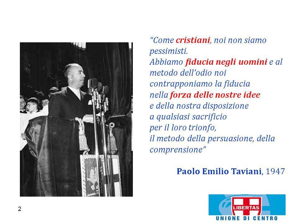 2 Come cristiani, noi non siamo pessimisti. Abbiamo fiducia negli uomini e al metodo dellodio noi contrapponiamo la fiducia nella forza delle nostre i
