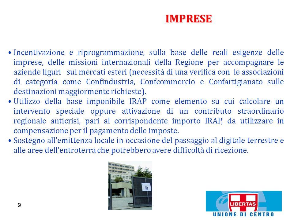 9 IMPRESE Incentivazione e riprogrammazione, sulla base delle reali esigenze delle imprese, delle missioni internazionali della Regione per accompagna