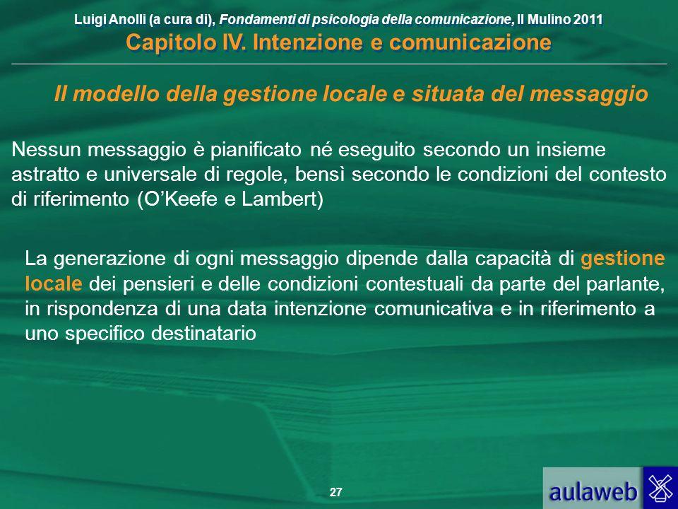 Luigi Anolli (a cura di), Fondamenti di psicologia della comunicazione, Il Mulino 2011 Capitolo IV. Intenzione e comunicazione 27 Il modello della ges