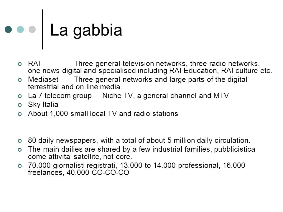 La gabbia RAIThree general television networks, three radio networks, one news digital and specialised including RAI Education, RAI culture etc.