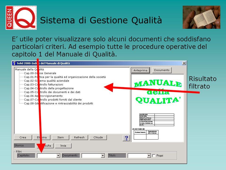 E utile poter visualizzare solo alcuni documenti che soddisfano particolari criteri. Ad esempio tutte le procedure operative del capitolo 1 del Manual