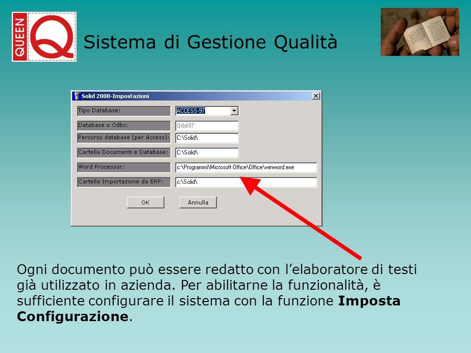 Ogni documento può essere redatto con lelaboratore di testi già utilizzato in azienda. Per abilitarne la funzionalità, è sufficiente configurare il si