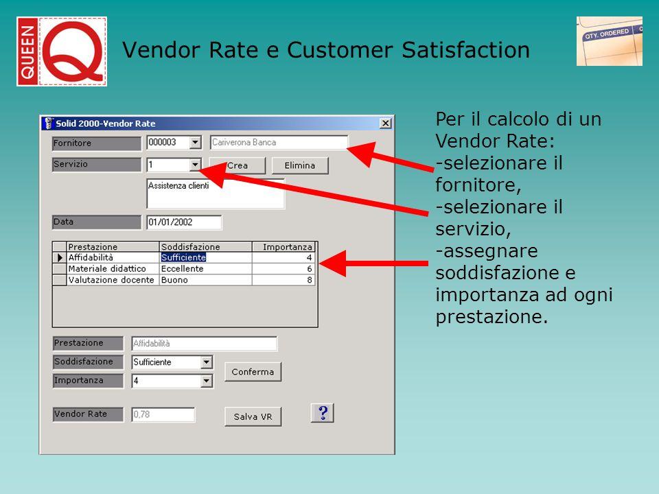 Per il calcolo di un Vendor Rate: -selezionare il fornitore, -selezionare il servizio, -assegnare soddisfazione e importanza ad ogni prestazione. Vend