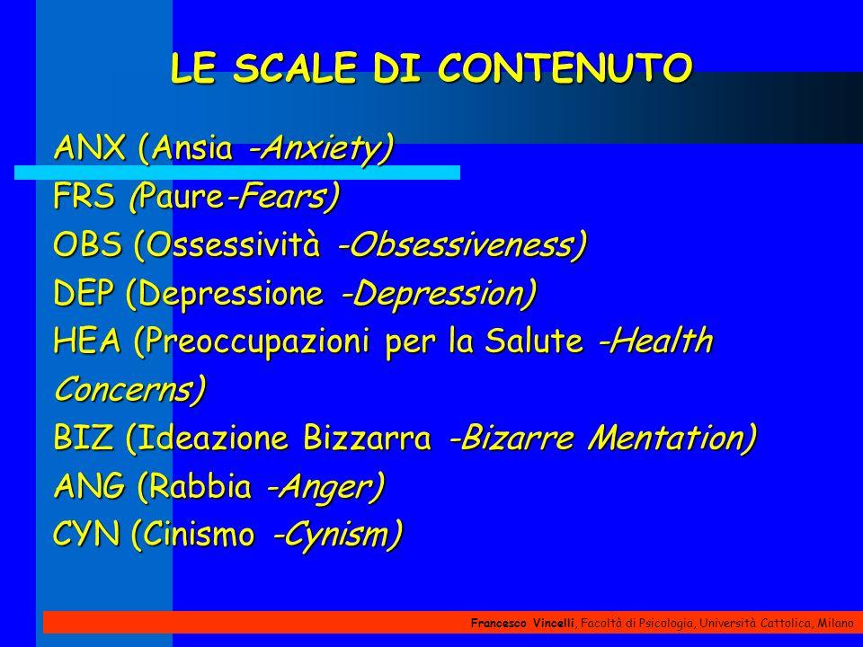 Francesco Vincelli, Facoltà di Psicologia, Università Cattolica, Milano LE SCALE DI CONTENUTO ANX (Ansia -Anxiety) FRS (Paure-Fears) OBS (Ossessività