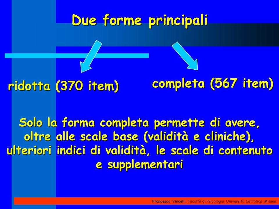 Francesco Vincelli, Facoltà di Psicologia, Università Cattolica, Milano Due forme principali Solo la forma completa permette di avere, oltre alle scal