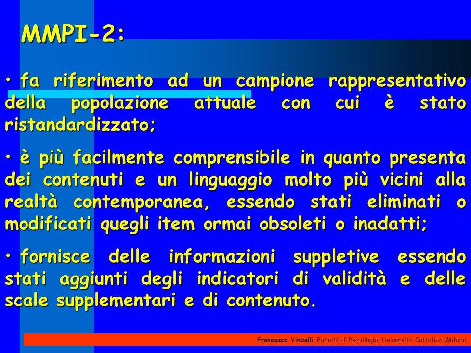 Francesco Vincelli, Facoltà di Psicologia, Università Cattolica, Milano MMPI-2: fa riferimento ad un campione rappresentativo della popolazione attual