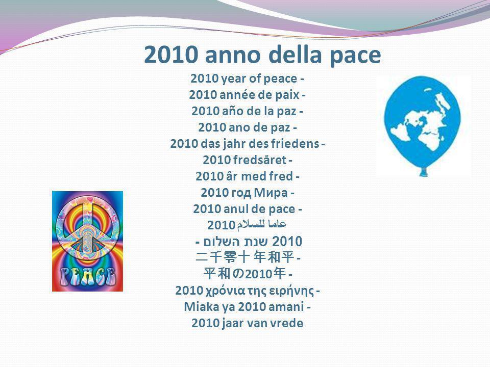 2010 anno della pace 2010 year of peace - 2010 année de paix - 2010 año de la paz - 2010 ano de paz - 2010 das jahr des friedens - 2010 fredsåret - 20
