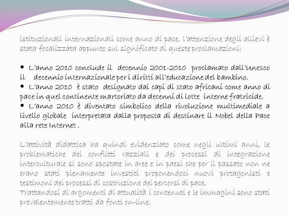 istituzionali internazionali come anno di pace, lattenzione degli allievi è stata focalizzata appunto sul significato di queste proclamazioni: Lanno 2