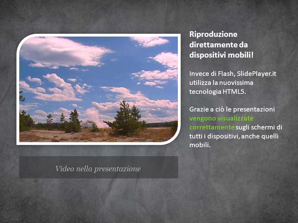 Video nella presentazione Riproduzione direttamente da dispositivi mobili! Invece di Flash, SlidePlayer.it utilizza la nuovissima tecnologia HTML5. Gr