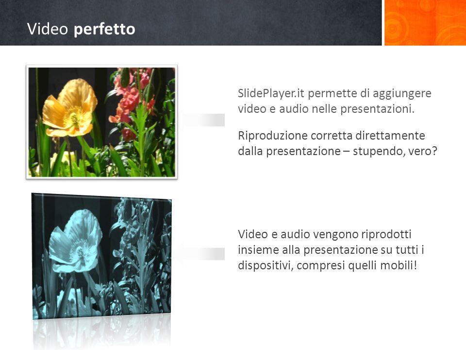 SlidePlayer.it permette di aggiungere video e audio nelle presentazioni. Riproduzione corretta direttamente dalla presentazione – stupendo, vero? Vide