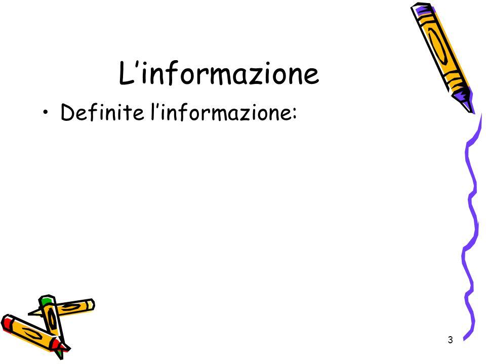 3 Linformazione Definite linformazione: