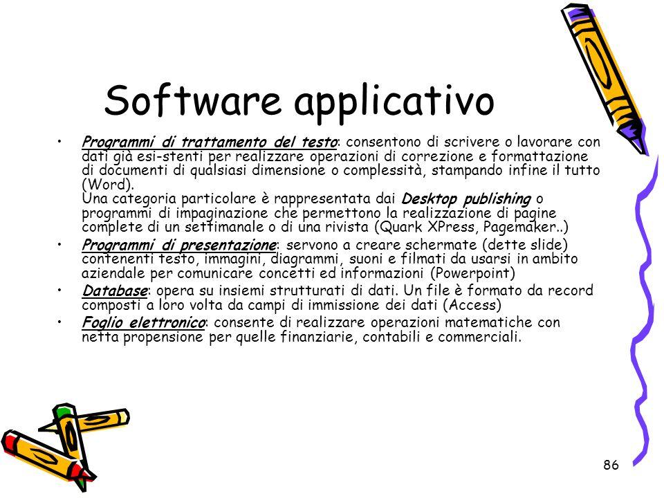 86 Software applicativo Programmi di trattamento del testo: consentono di scrivere o lavorare con dati già esi-stenti per realizzare operazioni di cor