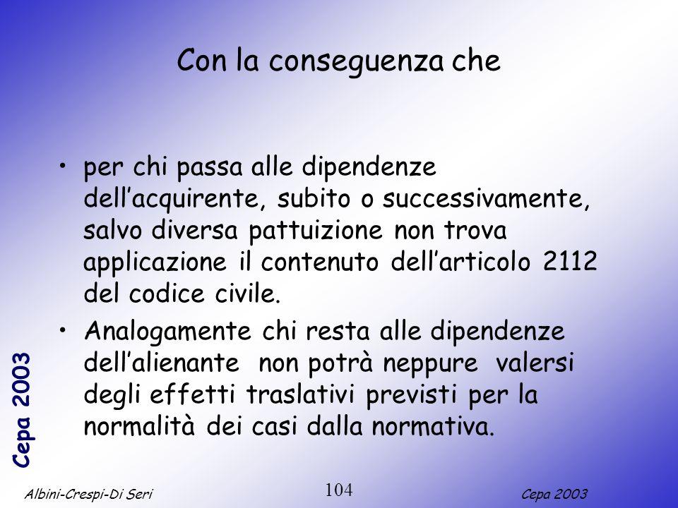 Albini-Crespi-Di SeriCepa 2003 104 Con la conseguenza che per chi passa alle dipendenze dellacquirente, subito o successivamente, salvo diversa pattui