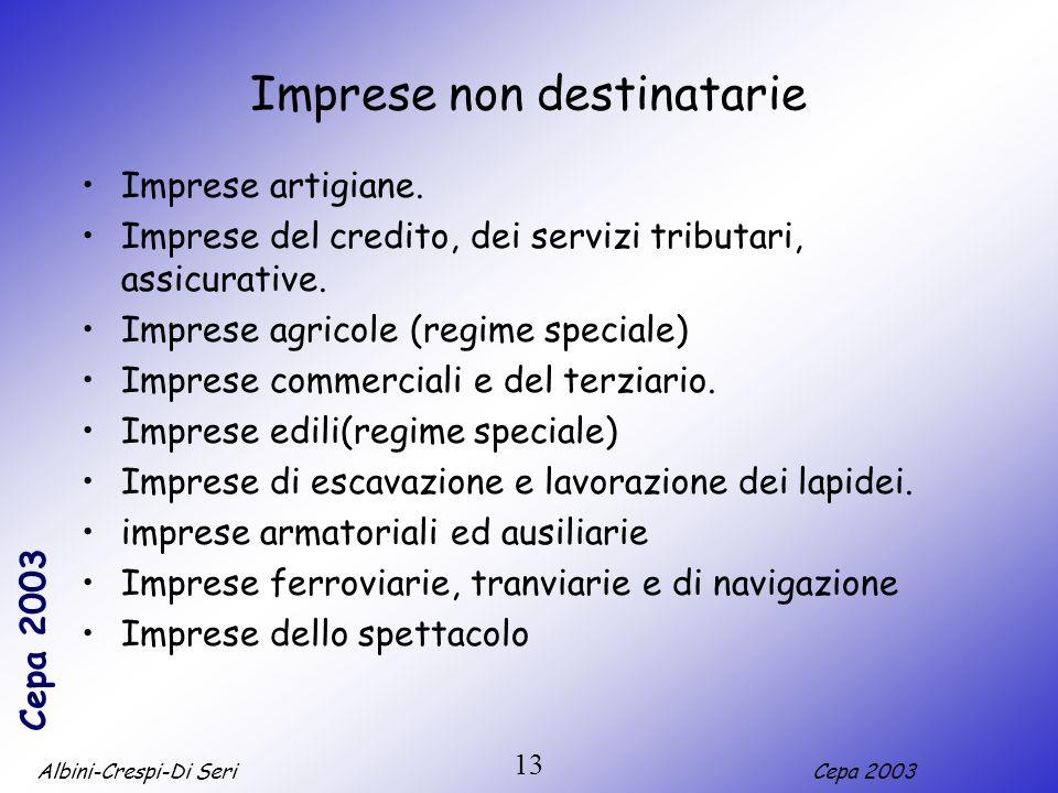 Albini-Crespi-Di SeriCepa 2003 13 Imprese non destinatarie Imprese artigiane. Imprese del credito, dei servizi tributari, assicurative. Imprese agrico