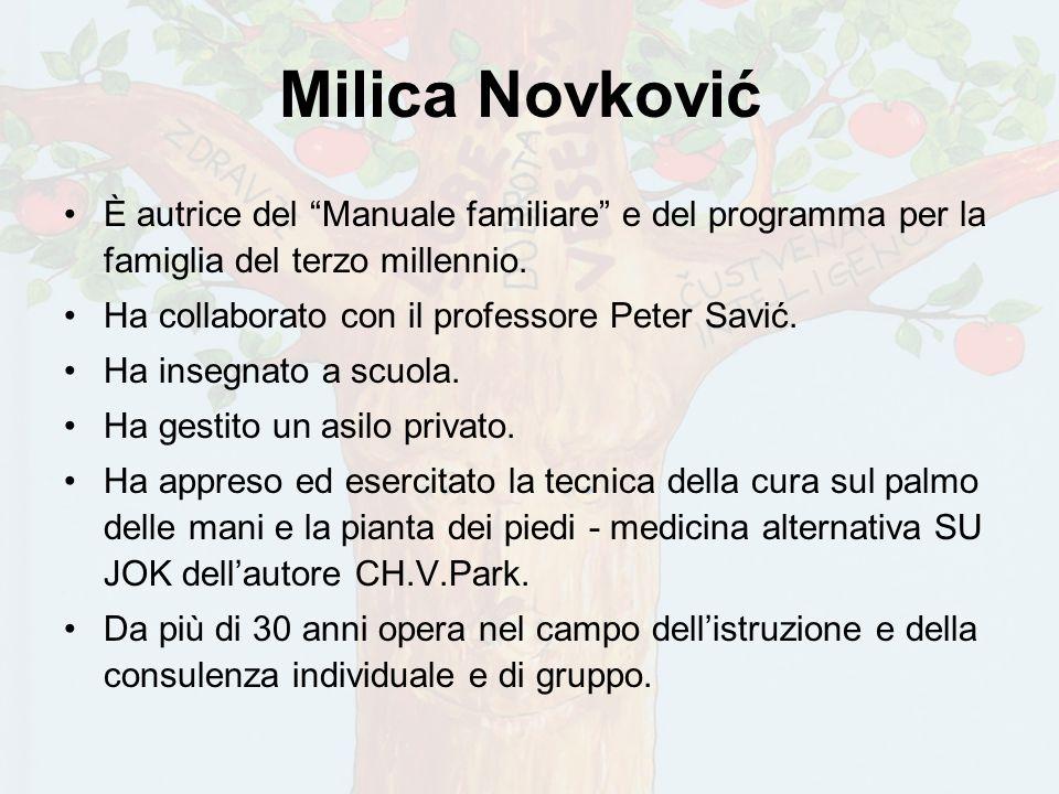 Milica Novković È autrice del Manuale familiare e del programma per la famiglia del terzo millennio. Ha collaborato con il professore Peter Savić. Ha