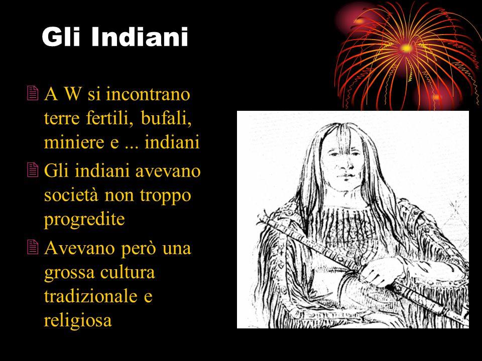 Gli Indiani 2A W si incontrano terre fertili, bufali, miniere e...