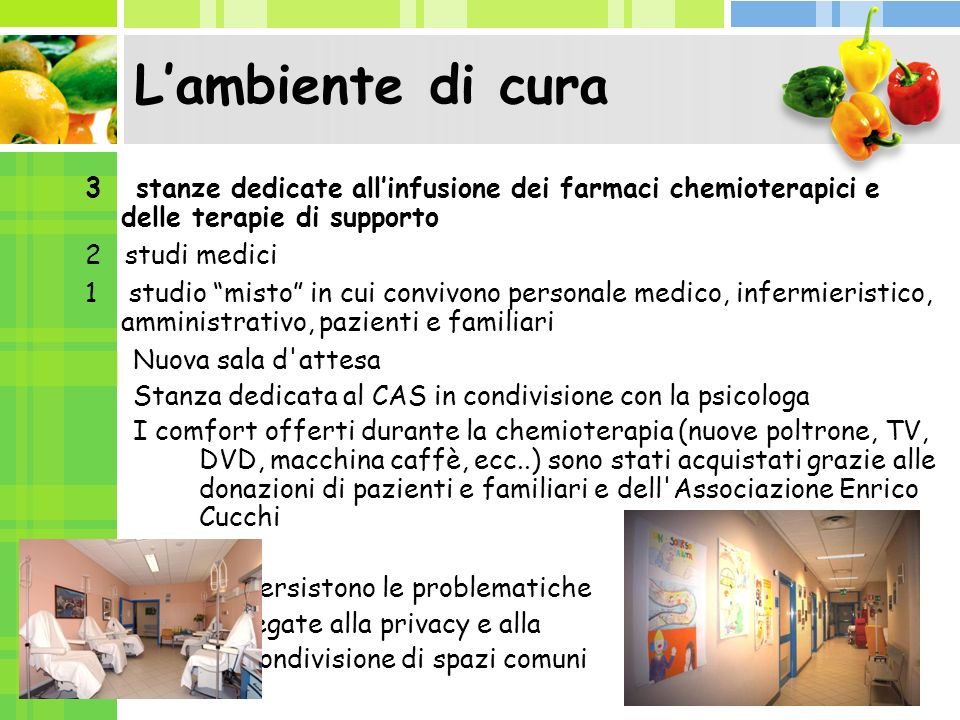 Lambiente di cura 3 stanze dedicate allinfusione dei farmaci chemioterapici e delle terapie di supporto 2 studi medici 1 studio misto in cui convivono