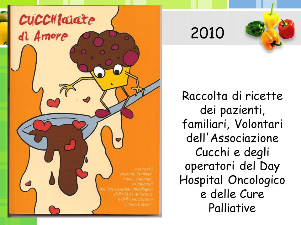 Raccolta di ricette dei pazienti, familiari, Volontari dell'Associazione Cucchi e degli operatori del Day Hospital Oncologico e delle Cure Palliative