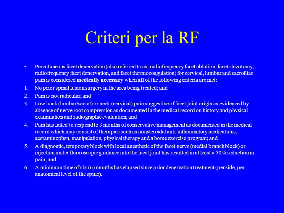 Criteri per la RF Percutaneous facet denervation (also referred to as: radiofrequency facet ablation, facet rhizotomy, radiofrequency facet denervatio