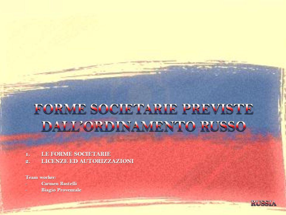 1.LE FORME SOCIETARIE 2.LICENZE ED AUTORIZZAZIONI Team worker: - Carmen Bastelli - Biagio Provenzale