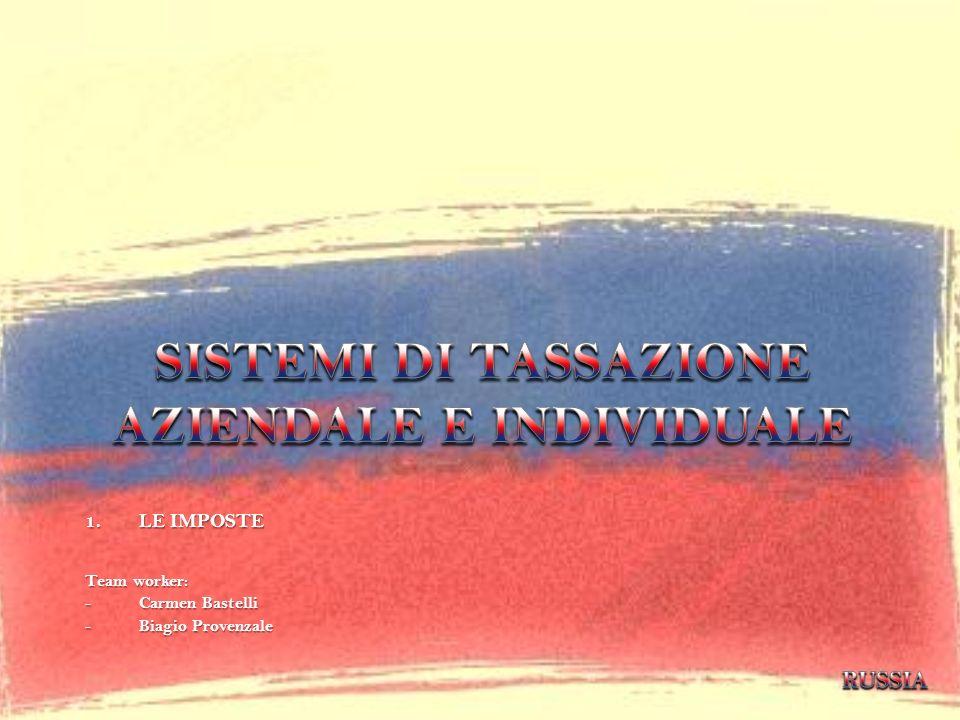 1.LE IMPOSTE Team worker: - Carmen Bastelli - Biagio Provenzale