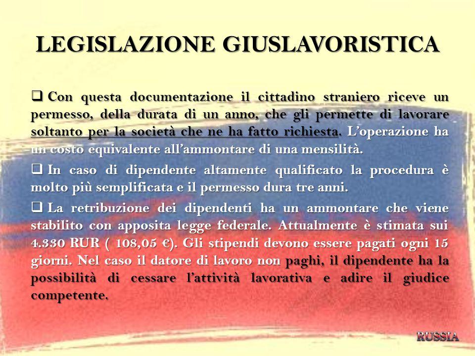 LEGISLAZIONE GIUSLAVORISTICA Con questa documentazione il cittadino straniero riceve un permesso, della durata di un anno, che gli permette di lavorar