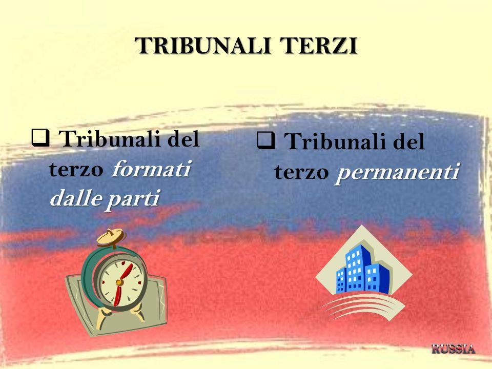 TRIBUNALI TERZI formati dalle parti Tribunali del terzo formati dalle parti permanenti Tribunali del terzo permanenti