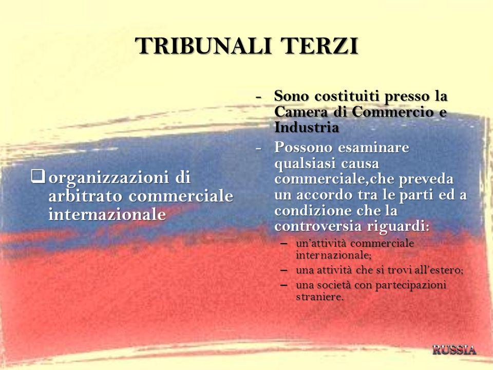TRIBUNALI TERZI organizzazioni di arbitrato commerciale internazionale organizzazioni di arbitrato commerciale internazionale - Sono costituiti presso