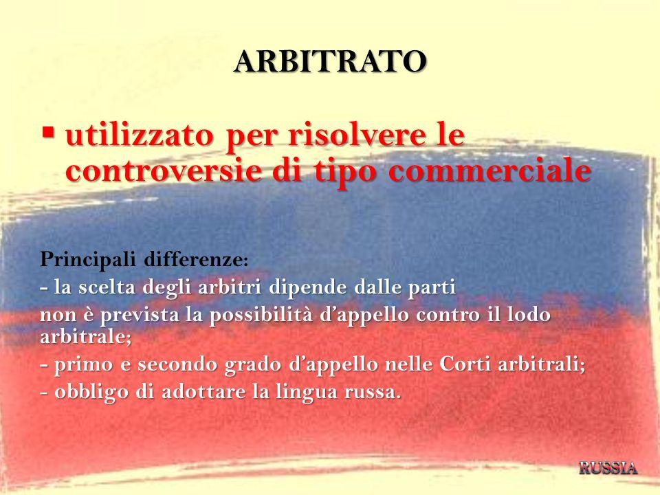 ARBITRATO utilizzato per risolvere le controversie di tipo commerciale utilizzato per risolvere le controversie di tipo commerciale Principali differe