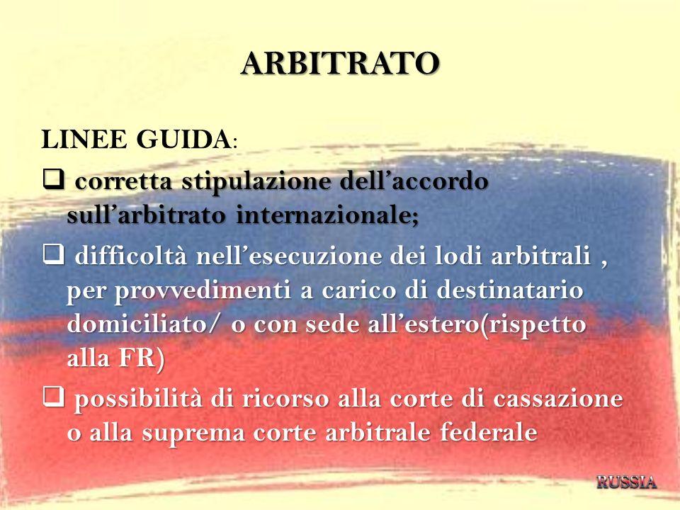 ARBITRATO LINEE GUIDA : corretta stipulazione dellaccordo sullarbitrato internazionale; corretta stipulazione dellaccordo sullarbitrato internazionale