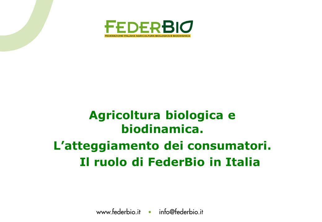 Agricoltura biologica e biodinamica. Latteggiamento dei consumatori. Il ruolo di FederBio in Italia