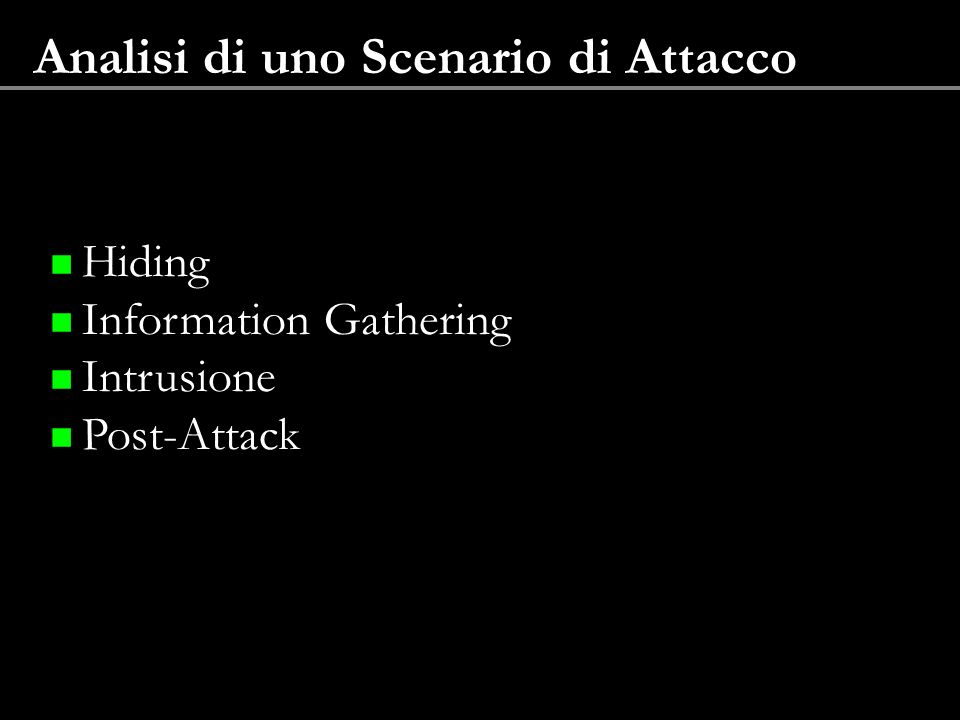 Analisi di uno Scenario di Attacco Hiding Information Gathering Intrusione Post-Attack