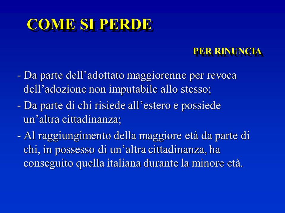 I REQUISITI (la residenza) PER NATURALIZZAZIONE - Dieci anni di residenza legale sul territorio italiano oppure; - tre anni per chi è nato in Italia o