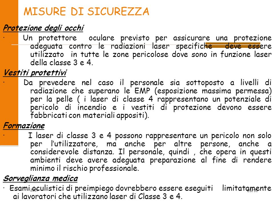 2009 24/31 MISURE DI SICUREZZA Protezione sulla sorgente · Segnali di avvertimento · Schermi protettivi · Cartelli di avvertimento · Connettore di blo