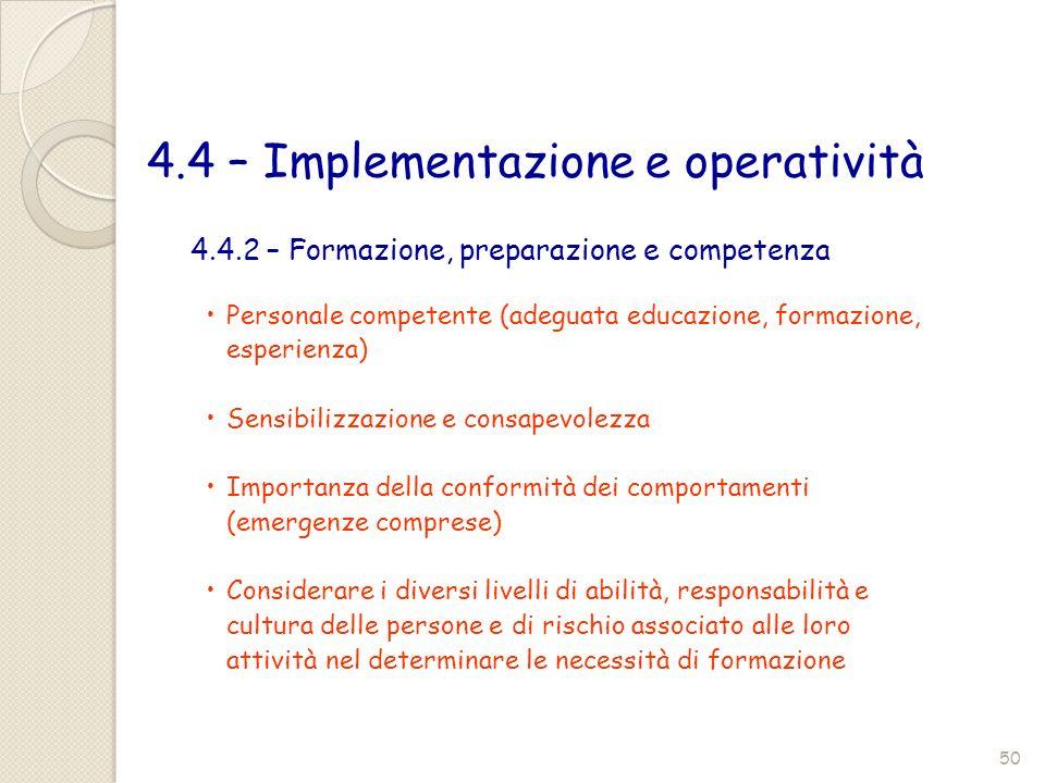 4.4 – Implementazione e operatività 4.4.2 – Formazione, preparazione e competenza Personale competente (adeguata educazione, formazione, esperienza) S