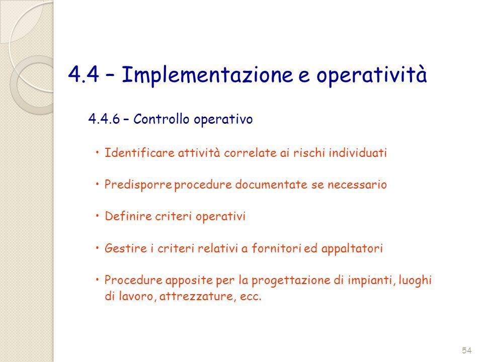 4.4 – Implementazione e operatività Identificare attività correlate ai rischi individuati Predisporre procedure documentate se necessario Definire cri