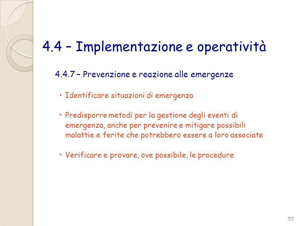 4.4 – Implementazione e operatività Identificare situazioni di emergenza Predisporre metodi per la gestione degli eventi di emergenza, anche per preve