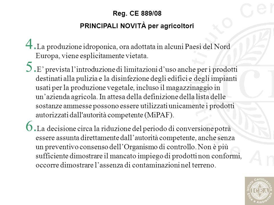 4. La produzione idroponica, ora adottata in alcuni Paesi del Nord Europa, viene esplicitamente vietata. 5. E prevista lintroduzione di limitazioni du