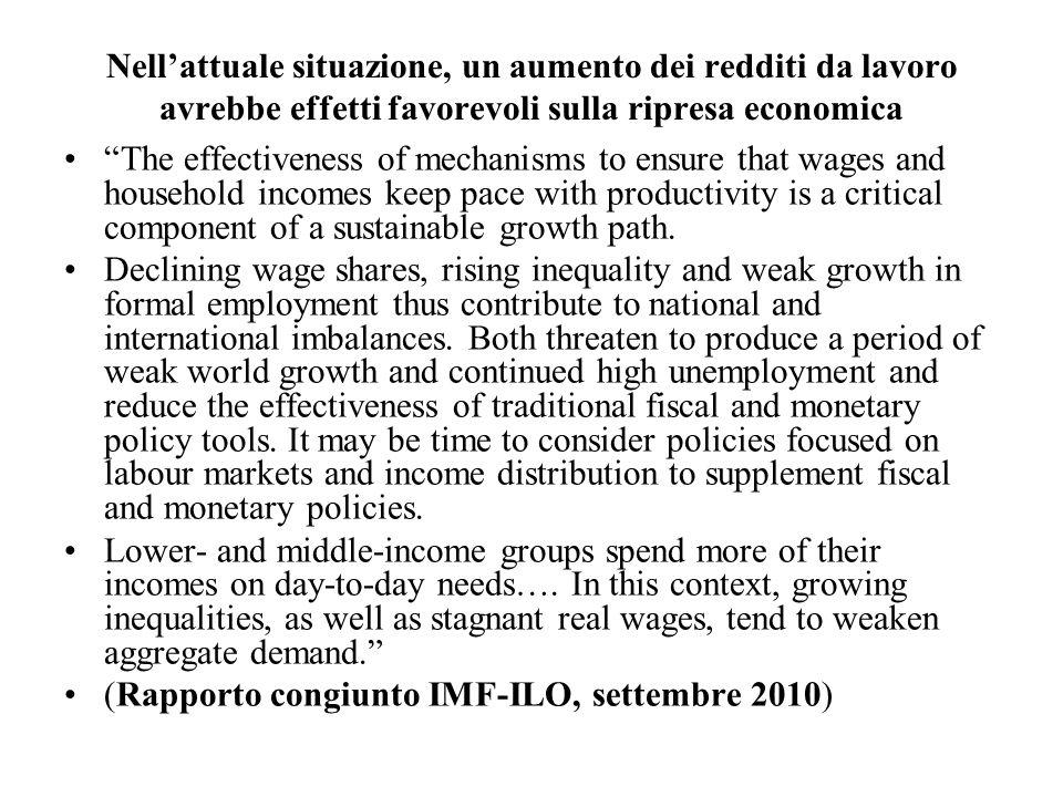 Nellattuale situazione, un aumento dei redditi da lavoro avrebbe effetti favorevoli sulla ripresa economica The effectiveness of mechanisms to ensure