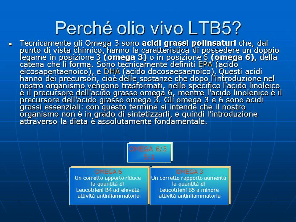 Perché olio vivo LTB5? Tecnicamente gli Omega 3 sono acidi grassi polinsaturi che, dal punto di vista chimico, hanno la caratteristica di possedere un