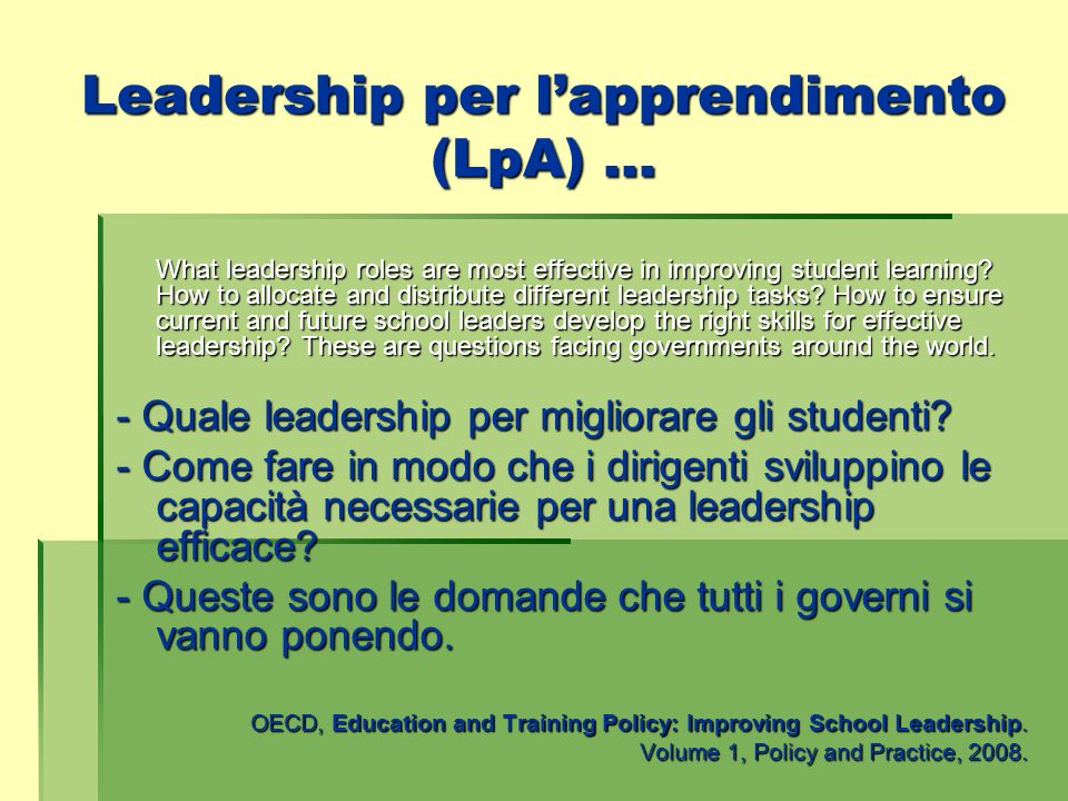 Leadership per lapprendimento (LpA) … Leadership per lapprendimento (LpA) … What leadership roles are most effective in improving student learning? Ho