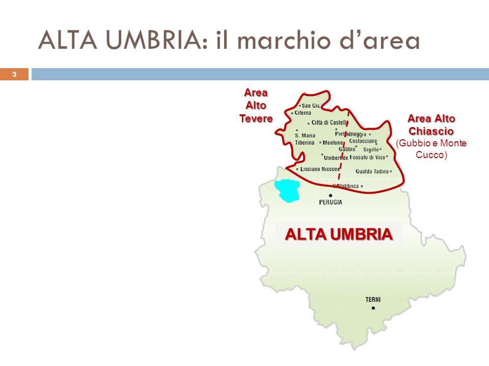 ALTA UMBRIA: il marchio darea 3 ALTA UMBRIA Area Alto Chiascio Area Alto Chiascio (Gubbio e Monte Cucco) Area Alto Tevere