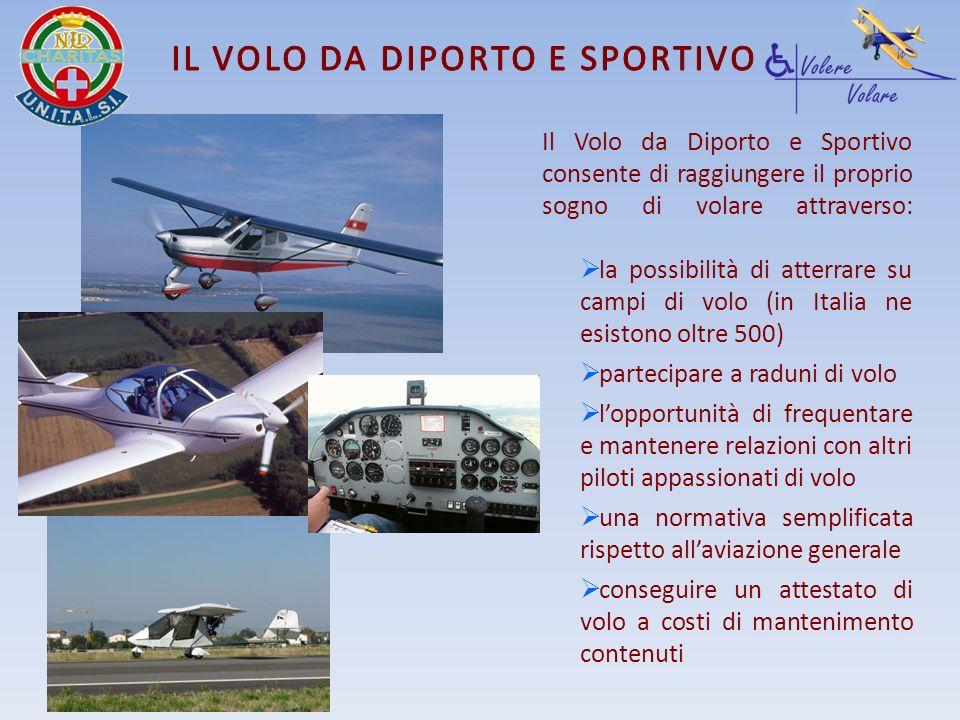 Il Volo da Diporto e Sportivo consente di raggiungere il proprio sogno di volare attraverso: la possibilità di atterrare su campi di volo (in Italia n