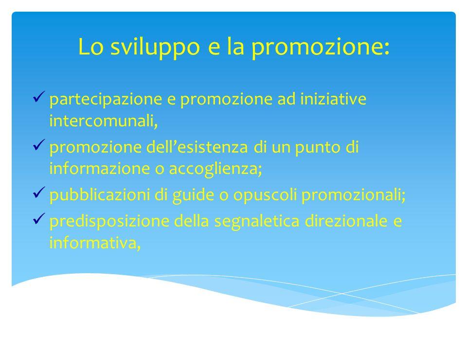 Lo sviluppo e la promozione: partecipazione e promozione ad iniziative intercomunali, promozione dellesistenza di un punto di informazione o accoglien